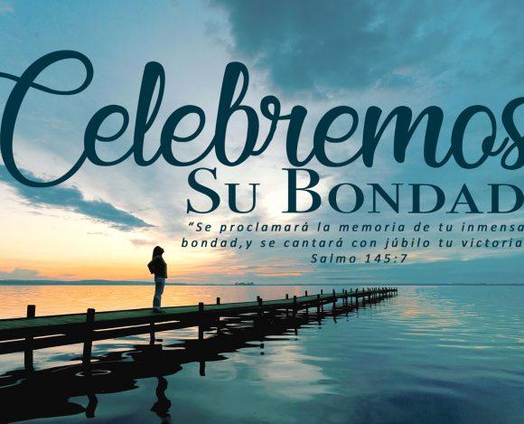 Celebremos Su Bondad