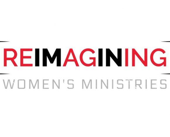 REIMAGINING WOMEN'S MINISTRIES – 2020 & BEYOND