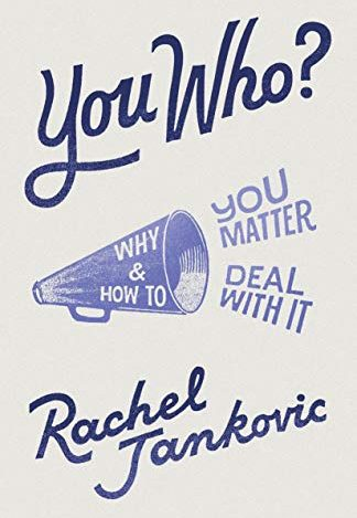 Book Review – You Who? Why You Matter and How to Deal With It