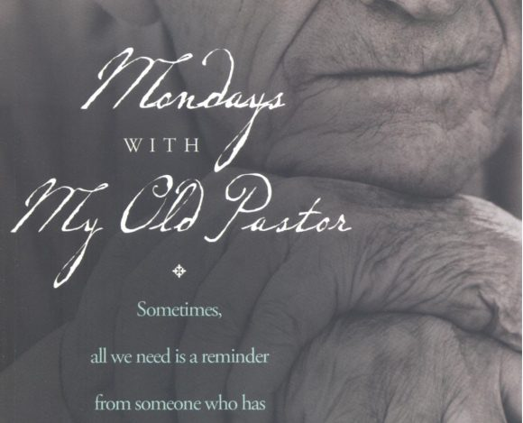 Book Review – Mondays With My Old Pastor