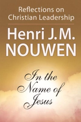 Book Review – In the Name of Jesus: Reflections on Christian Leadership