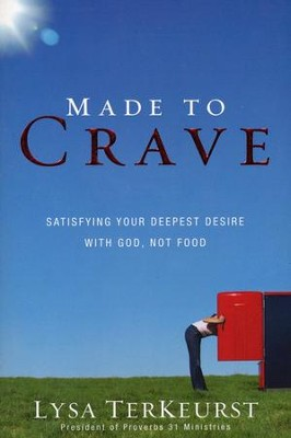 Book Review – Made to Crave: Satisfying Your Deepest Desire with God, Not Food