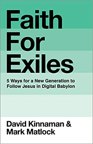 Book Review – Faith For Exiles: 5 Ways for a New Generation to Follow Jesus in Digital Babylon