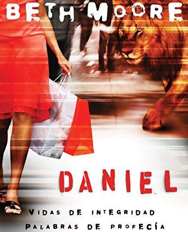 Reseña de Libros – Daniel: Vidas de Integridad, Palabras de Profecía